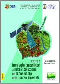 9788854803381: Utilizzo di immagini satellitari ad alta risoluzione nel rilevamento delle risorse forestali