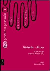 Nietzsche-Stirner. Atti del Convegno del Centro per: Berto, Claudio; Duichin,