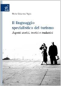 9788854807709: Il linguaggio specialistico del turismo. Aspetti storici, teorici e traduttivi