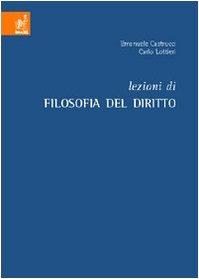 Lezioni di filosofia del diritto: Emanuele Castrucci; Carlo