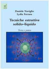9788854815445: Tecniche estrattive solido-liquido. Teoria e pratica