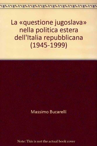 La «questione jugoslava» nella politica estera dell'Italia: Massimo Bucarelli