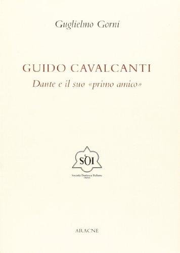 9788854825277: Guido Cavalcanti. Dante e il suo «primo amico»