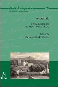 9788854826137: Armadale. Wilkie Collins and the dark threads of life