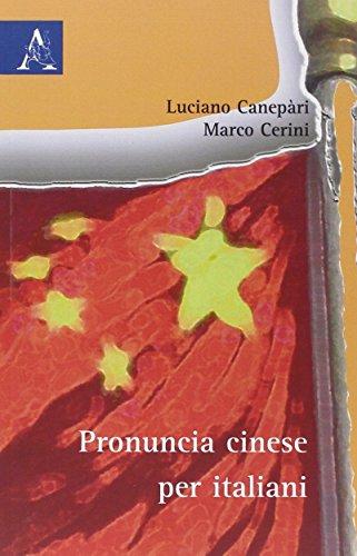 Pronuncia cinese per italiani: Luciano Canepari; Marco
