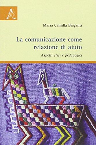 La comunicazione come relazione di aiuto. Aspetti: M. Camilla Briganti
