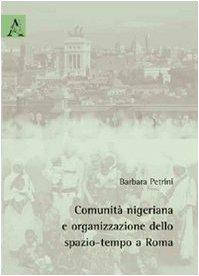 9788854828599: Comunità nigeriana e organizzazione dello spazio-tempo a Roma