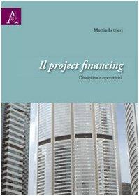 9788854828933: Il project financing. Disciplina e operatività