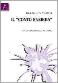 9788854829541: Il «Conto energia». Un'analisi economico-aziendale