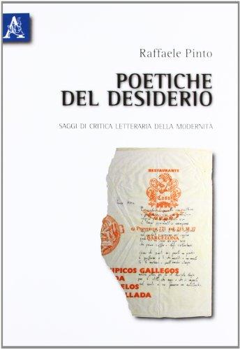 9788854832909: Poetiche del desiderio. Saggi di critica letteraria della modernità