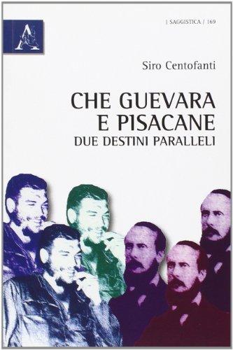 9788854837621: Che Guevara e Pisacane. Due destini paralleli