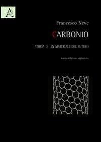 9788854838550: Carbonio. Storia di un materiale del futuro