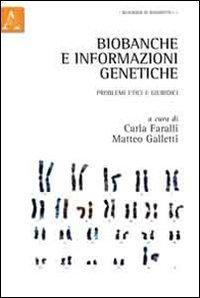 Biobanche e informazioni genetiche. Problemi etici e: Faralli, Carla; Galletti,