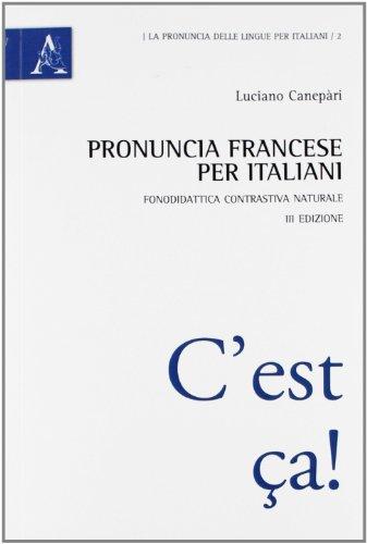 Pronuncia francese per italiani. Fonodidattica contrastiva naturale: Luciano Canepari