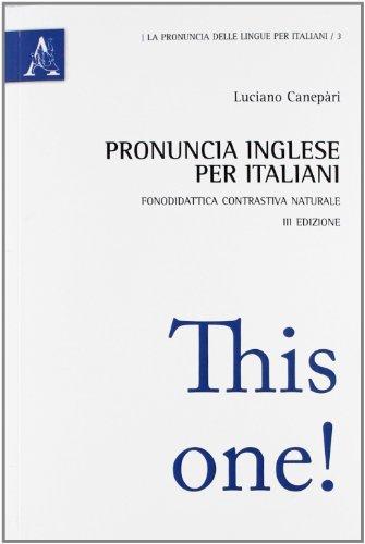 Pronuncia inglese per italiani. Fonodidattica contrastiva naturale: Luciano Canepari