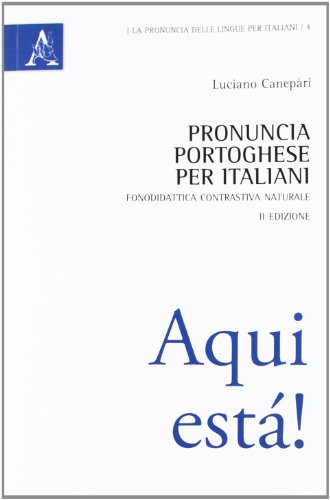 Pronuncia portoghese per italiani. Fonodidattica contrastiva naturale: Luciano Canepari