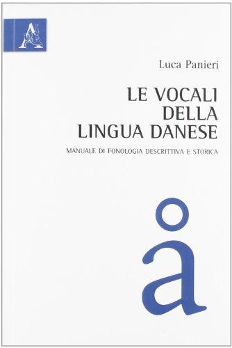 Le vocali della lingua danese. Manuale di: Luca Panieri