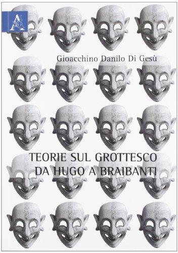 Teorie sul grottesche da Hugo e Braibanti: Gioacchino D. Di