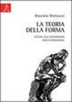 La teoria della forma. Studio sull'invarianza dell'espressione: Maurizio Matteuzzi