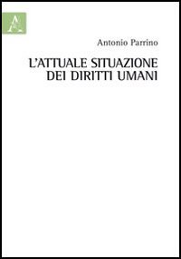 L'attuale situazione dei diritti umani - Antonio Parrino