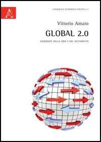 9788854850811: Global 2.0. Geografie della crisi e del mutamento