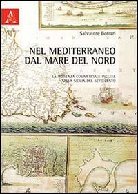 9788854854956: Nel mediterraneo dal mare del nord. La presenza commerciale inglese nella Sicilia del Settecento