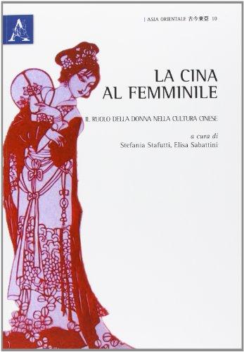 9788854855625: La Cina al femminile. Il ruolo della donna nella cultura cinese (Asia Orientale)