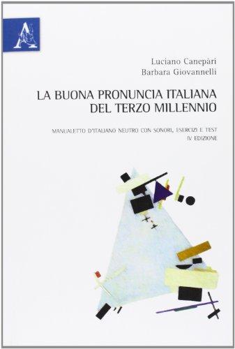 La buona pronuncia italiana del terzo millennio.: Canepari, Luciano; Giovannelli,
