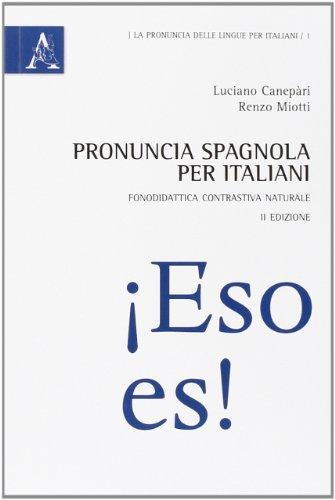 Pronuncia spagnola per italiani. Fonodidattica contrastiva naturale: Luciano Canepari; Renzo