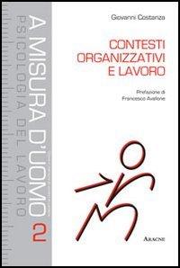 9788854858350: Contesti organizzativi e lavoro. Competenze per gli interventi nelle organizzazioni
