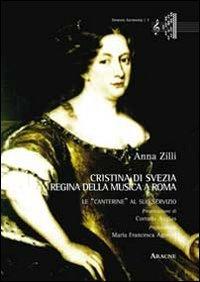 9788854858381: Cristina di Svezia regina della musica a Roma. Le «canterine» al suo servizio