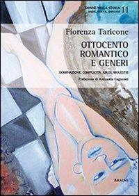 9788854861190: Ottocento romantico e generi. Dominazione, complicità, abusi, molestie