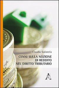 Cenni sulla nozione di reddito nel diritto: Claudio Galateria