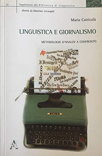 9788854872738: Linguistica e giornalismo. Metodologie d'analisi a confronto