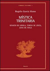 9788854873346: Mistica trinitaria. Ignacio de Loyola, Teresa de Jesús, Juan de Ávila