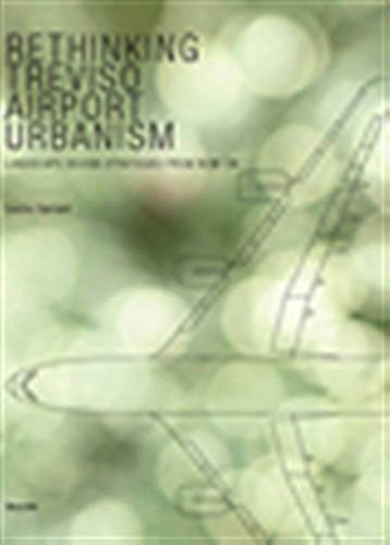 9788854874374: Rethinking Treviso airport urbanism. Landscape design strategies from now on