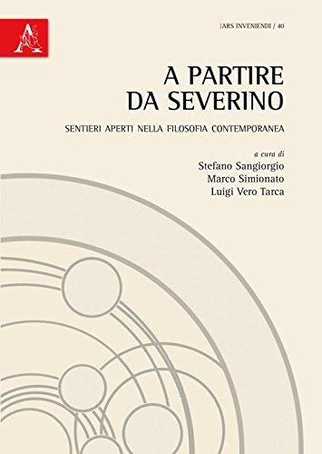 9788854884496: A partire da Severino. Sentieri aperti nella filosofia contemporanea (Ars inveniendi)
