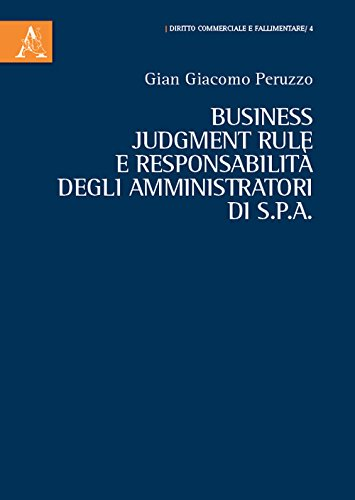 Business judgment rule e responsabilità degli amministratori: Gian Giacomo Peruzzo