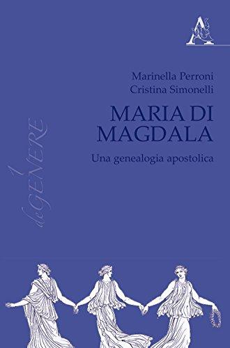 9788854890404: Maria di Magdala: Una Genealogia Apostolica