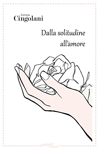 9788854893870: Dalla solitudine all'amore (NarrativAracne)