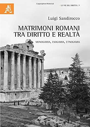 Matrimoni romani tra diritto e realtà. Monogamia,: Luigi Sandirocco