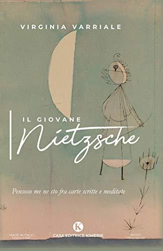 9788855165921: Il giovane Nietzsche. Pensoso me ne sto fra carte scritte e meditate (Officina delle idee)
