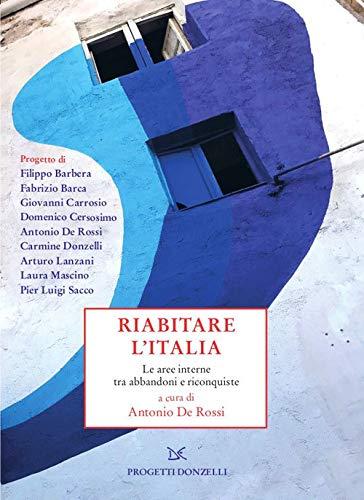 9788855220804: Riabitare l'Italia. Le aree interne tra abbandoni e riconquiste