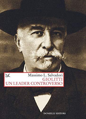 9788855220989: Giolitti. Un leader controverso