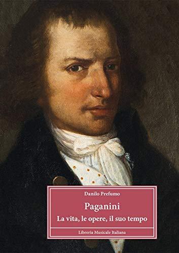 9788855430487: Paganini. La vita, le opere, il suo tempo