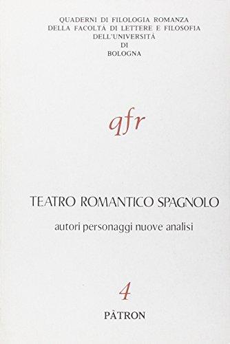 9788855518741: Teatro romantico spagnolo. Autori personaggi nuove analisi