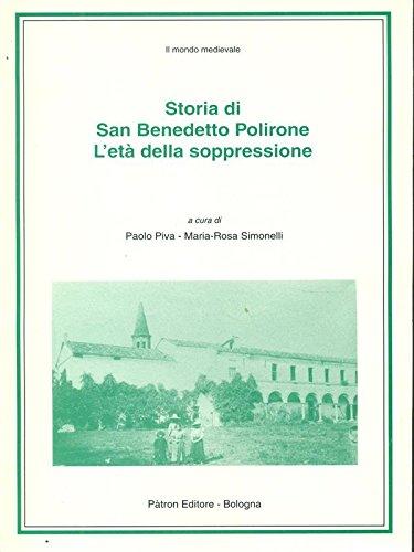 Storia di San Benedetto Polirone: L'eta della: Piva, Paolo; Simonelli,