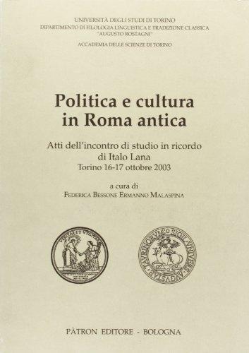POLITICA E CULTURA IN ROMA ANTICA Atti: Bessone, Federica &