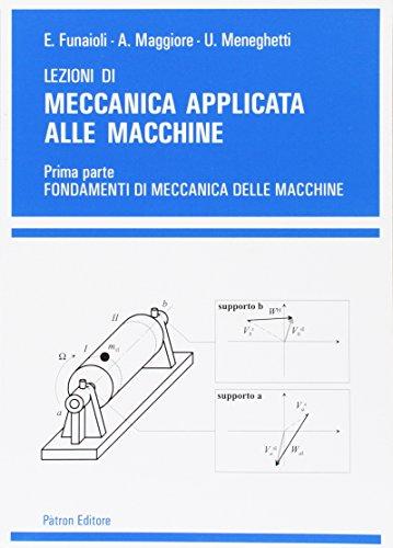 Lezioni di meccanica applicata alle macchine: 1: Ettore Funaioli; Alberto