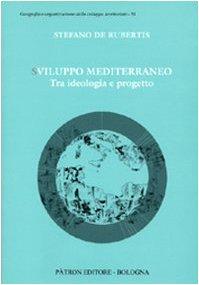 9788855529846: Sviluppo Mediterraneo tra ideologia e progetto